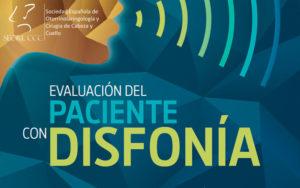 La SEORL-CCC elabora el Manual de Evaluación del Paciente con Disfonía